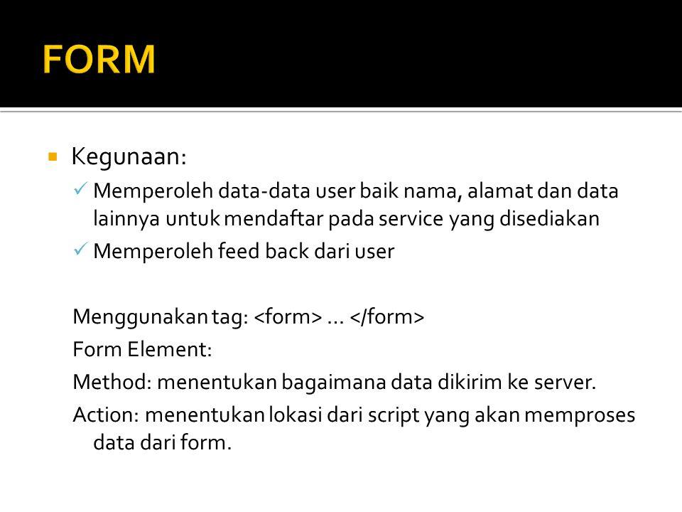  Kegunaan: Memperoleh data-data user baik nama, alamat dan data lainnya untuk mendaftar pada service yang disediakan Memperoleh feed back dari user M