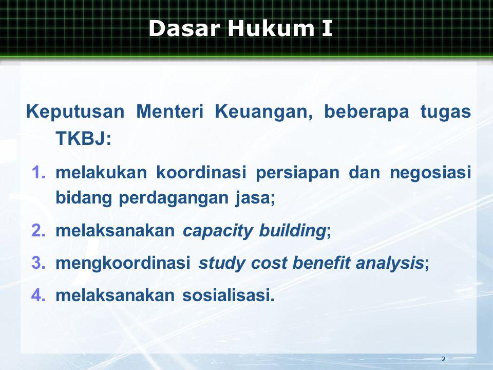 Keputusan Menteri Keuangan, beberapa tugas TKBJ: 1.melakukan koordinasi persiapan dan negosiasi bidang perdagangan jasa; 2.melaksanakan capacity building; 3.mengkoordinasi study cost benefit analysis; 4.melaksanakan sosialisasi.