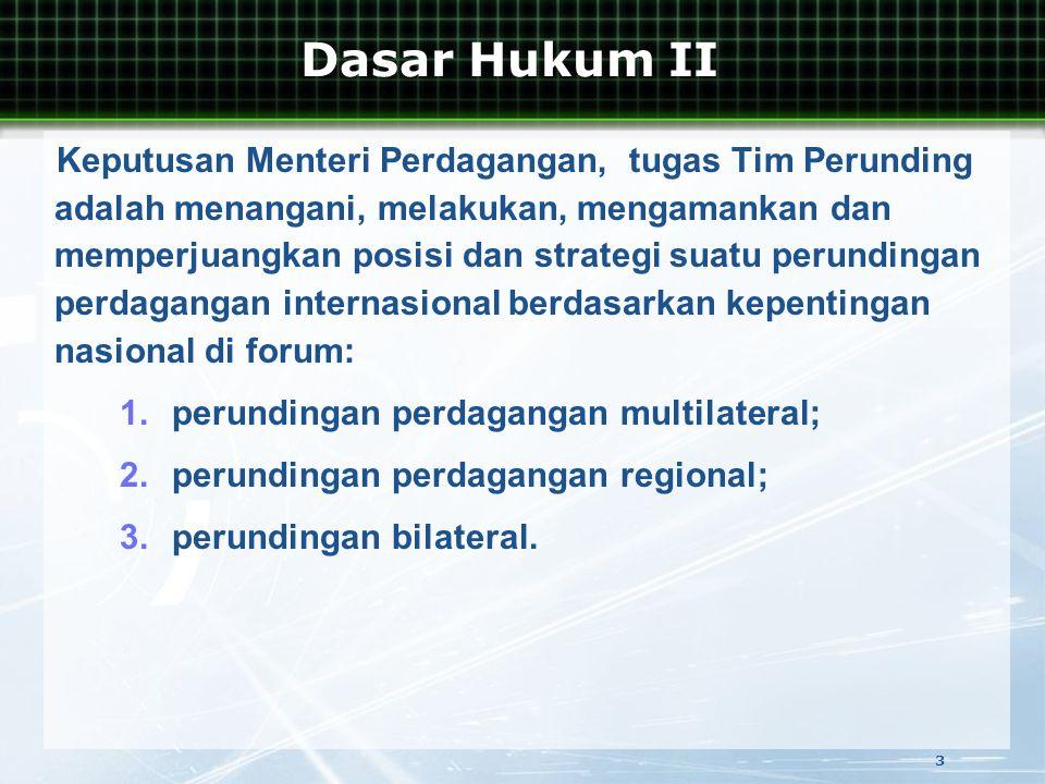 Keputusan Menteri Perdagangan, tugas Tim Perunding adalah menangani, melakukan, mengamankan dan memperjuangkan posisi dan strategi suatu perundingan perdagangan internasional berdasarkan kepentingan nasional di forum: 1.perundingan perdagangan multilateral; 2.perundingan perdagangan regional; 3.perundingan bilateral.