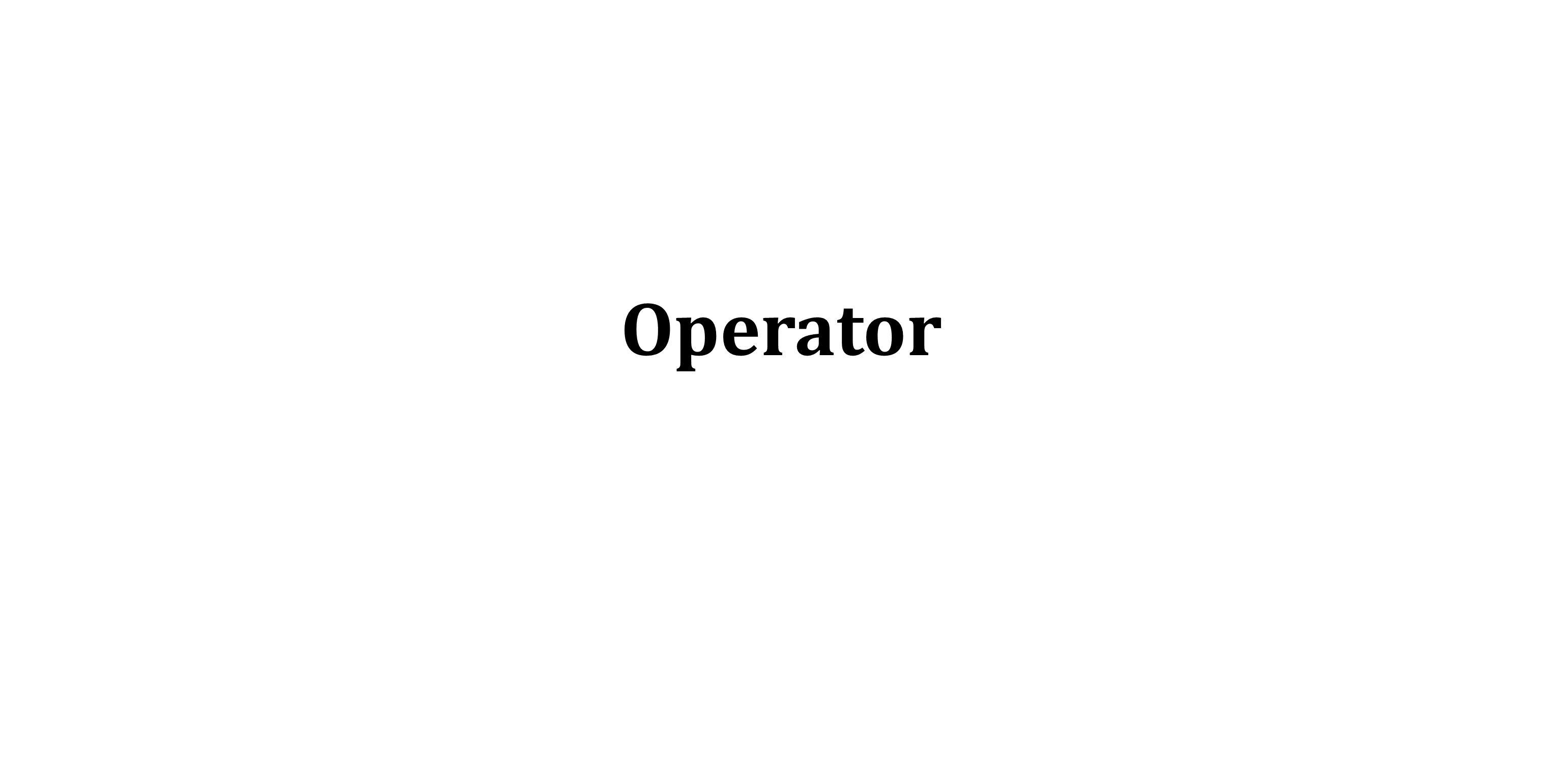 Pengenalan Operator Letak operators pada aplikasi : Operator adalah script yang berfungsi untuk memberikan pernyataan atau perhitungan untuk sebuah script dalam sebuah project pada Stage.