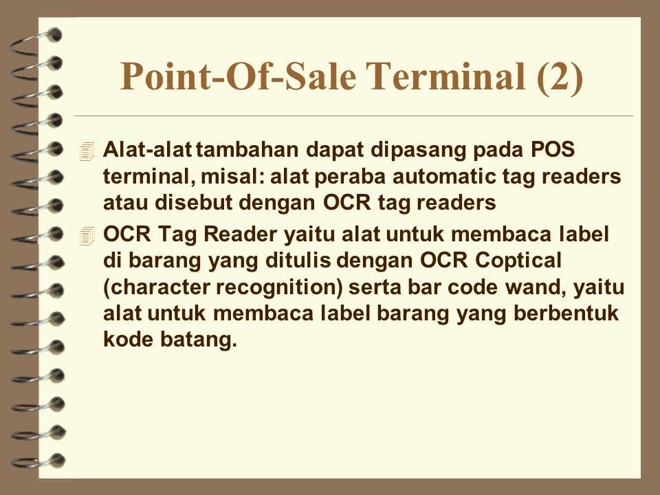Point-Of-Sale Terminal (2) 4 Alat-alat tambahan dapat dipasang pada POS terminal, misal: alat peraba automatic tag readers atau disebut dengan OCR tag