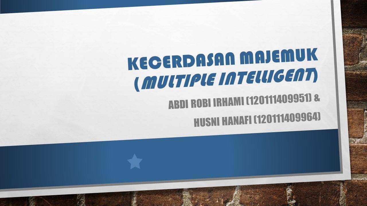 LATAR BELAKANG MULTIPLE INTELLIGENCES ATAU KECERDASAN MAJEMUK (TERJEMAHAN BAHASA INDONESIA).