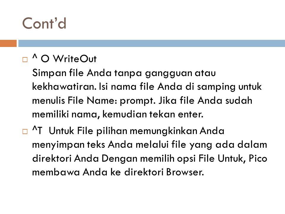 Cont'd  ^ O WriteOut Simpan file Anda tanpa gangguan atau kekhawatiran. Isi nama file Anda di samping untuk menulis File Name: prompt. Jika file Anda