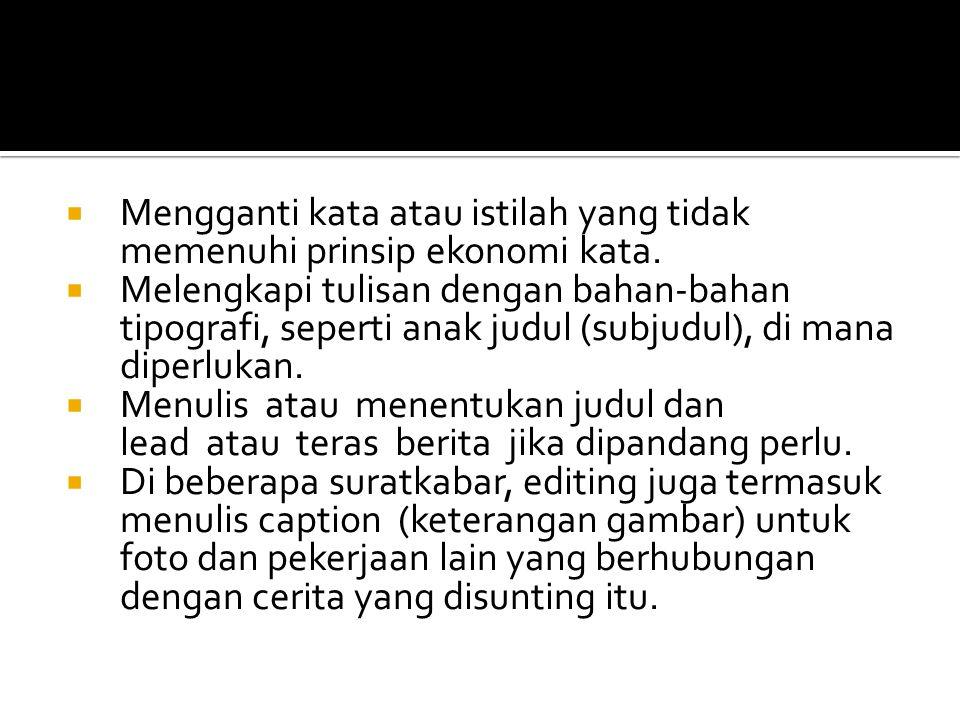 Pemakaian Kata, Kalimat dan Alinea  Bahasa jurnalistik mengikuti kaidah bahasa Indonesia baku.