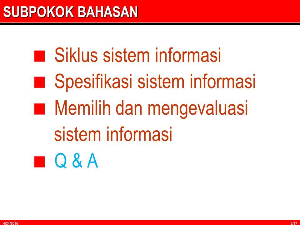 ANALISA, DISAIN DAN EVALUASI SISTEM INFORMASI Fakultas Kesehatan Masyarakat UNIVERSITAS INDONESIA Materi Kuliah Depok, November 2009 4/24/20151/17 RB WAHYU, MSc, Dr.