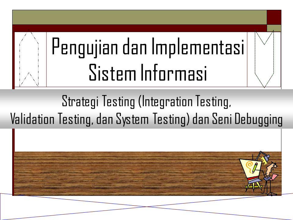 Strategi Testing  Strategi testing software mengintegrasikan metode metode disain test cases software ke dalam suatu rangkaian tahapan yang terencana dengan baik sehingga pengembangan software dapat berhasil.