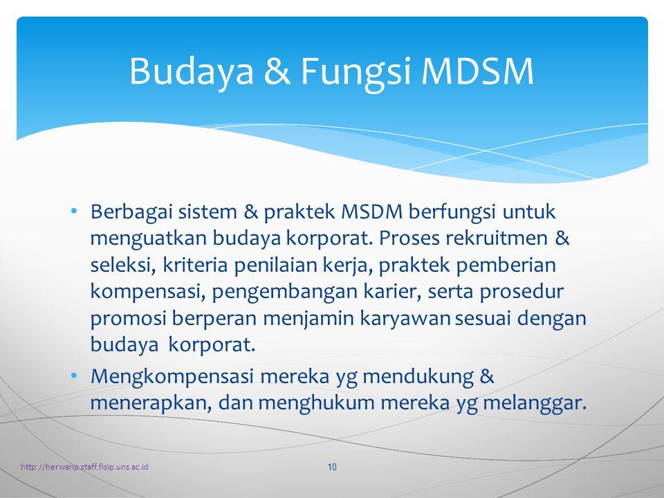Berbagai sistem & praktek MSDM berfungsi untuk menguatkan budaya korporat.