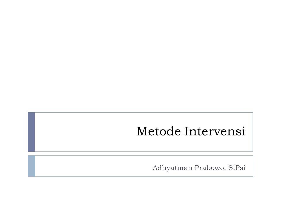 Metode Intervensi Adhyatman Prabowo, S.Psi