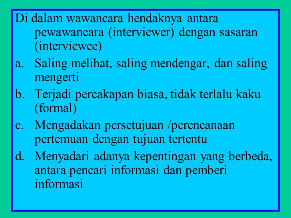 Beberapa jenis wawancara : 1).