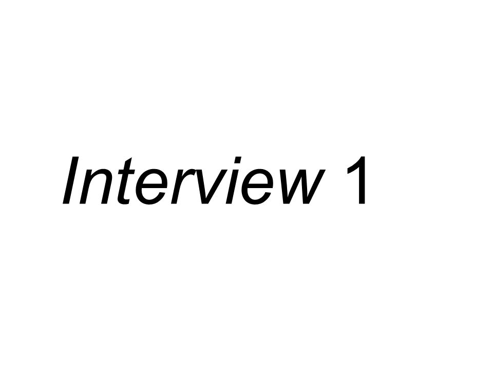 Interview 1