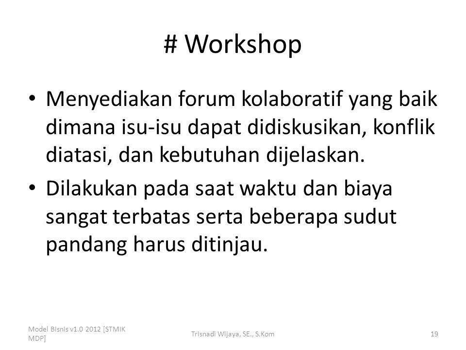 # Workshop Menyediakan forum kolaboratif yang baik dimana isu-isu dapat didiskusikan, konflik diatasi, dan kebutuhan dijelaskan. Dilakukan pada saat w