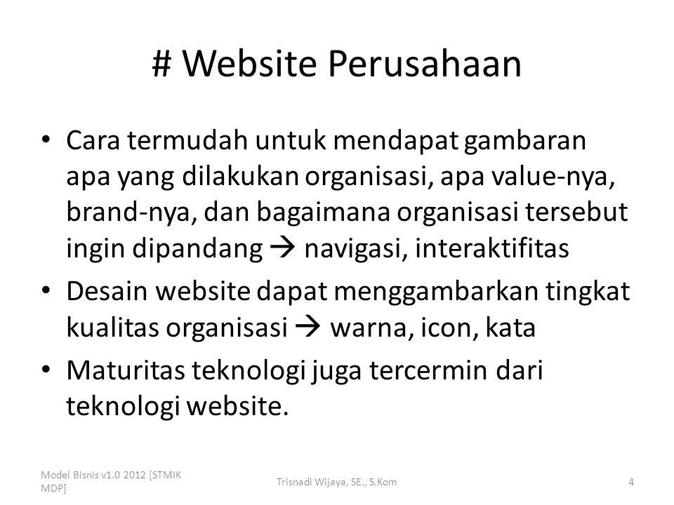 # Website Perusahaan Cara termudah untuk mendapat gambaran apa yang dilakukan organisasi, apa value-nya, brand-nya, dan bagaimana organisasi tersebut