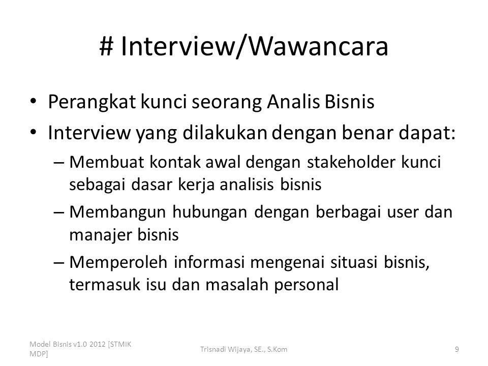 # Interview/Wawancara Perangkat kunci seorang Analis Bisnis Interview yang dilakukan dengan benar dapat: – Membuat kontak awal dengan stakeholder kunc