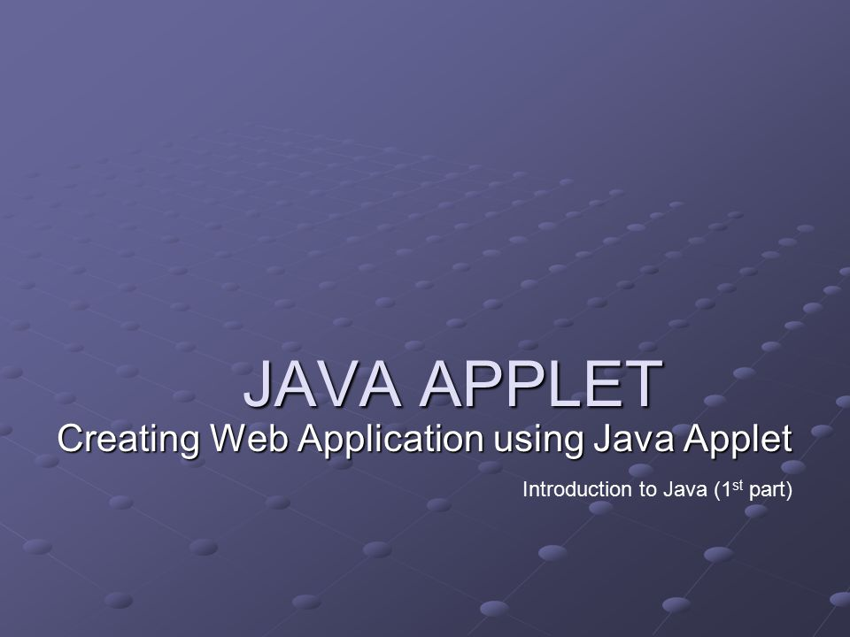 12July 2005 First Cup of Java Applet /** * The HelloWorldApp class implements an application that * displays Java Applet to the standard output.