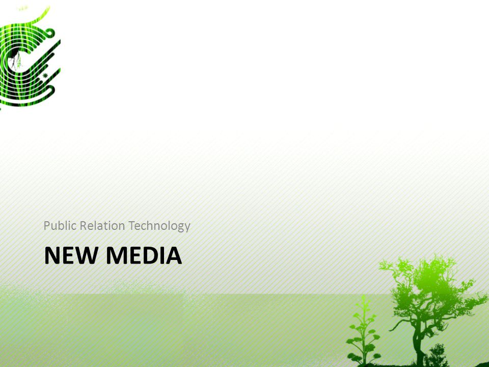NEW MEDIA Public Relation Technology