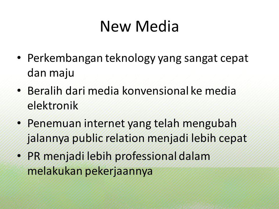 New Media Perkembangan teknology yang sangat cepat dan maju Beralih dari media konvensional ke media elektronik Penemuan internet yang telah mengubah