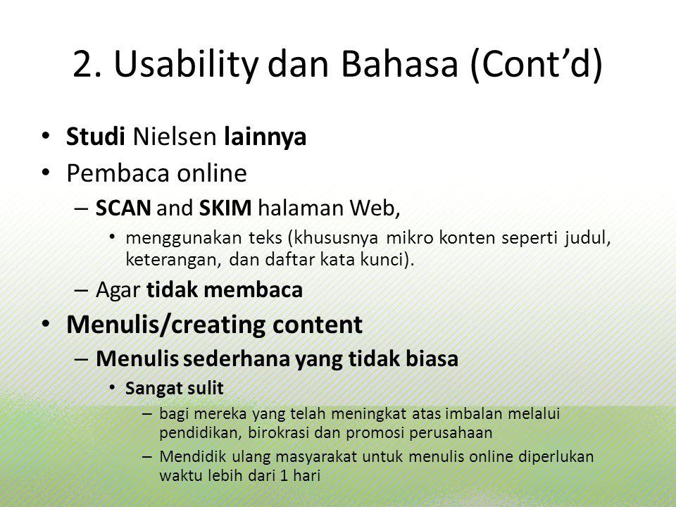 2. Usability dan Bahasa (Cont'd) Studi Nielsen lainnya Pembaca online – SCAN and SKIM halaman Web, menggunakan teks (khususnya mikro konten seperti ju