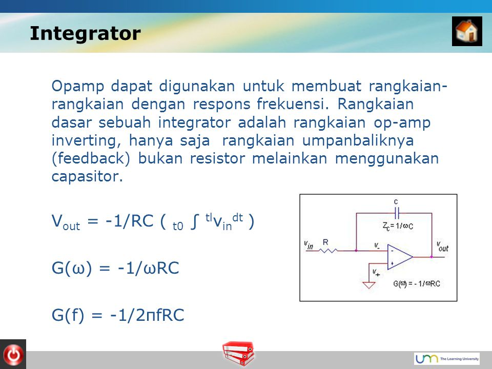 Integrator Opamp dapat digunakan untuk membuat rangkaian- rangkaian dengan respons frekuensi.