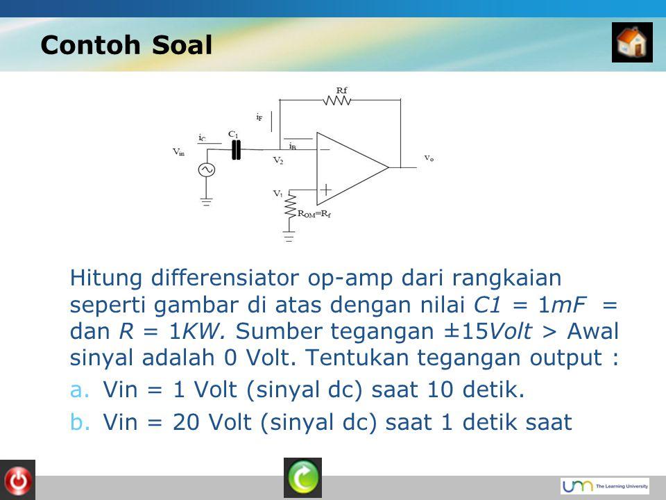 Contoh Soal Hitung differensiator op-amp dari rangkaian seperti gambar di atas dengan nilai C1 = 1mF = dan R = 1KW.