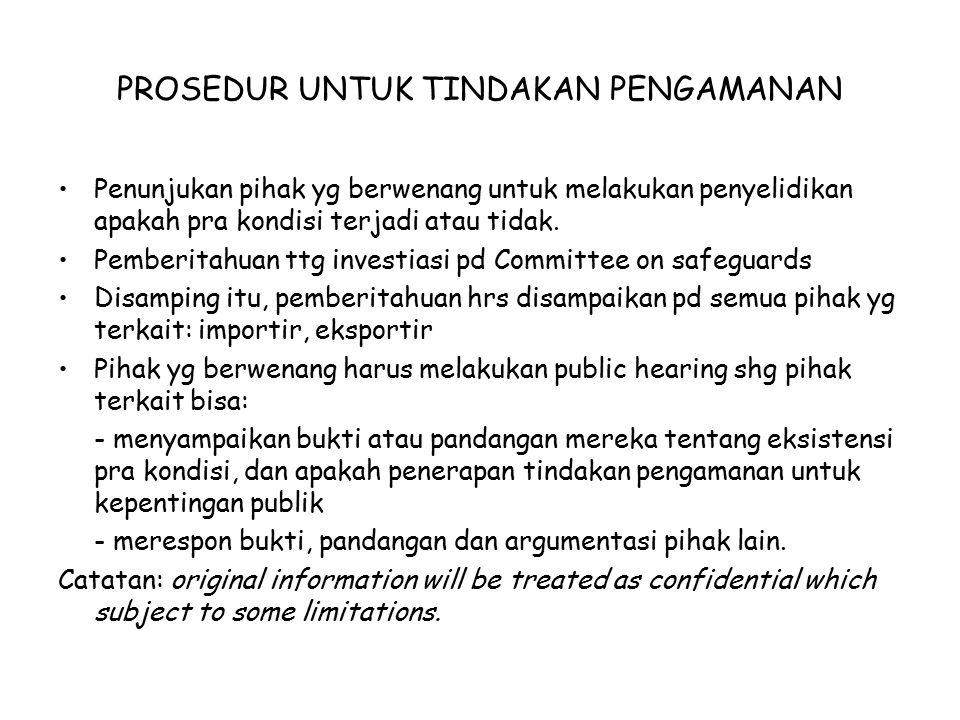 PROSEDUR UNTUK TINDAKAN PENGAMANAN Penunjukan pihak yg berwenang untuk melakukan penyelidikan apakah pra kondisi terjadi atau tidak. Pemberitahuan ttg