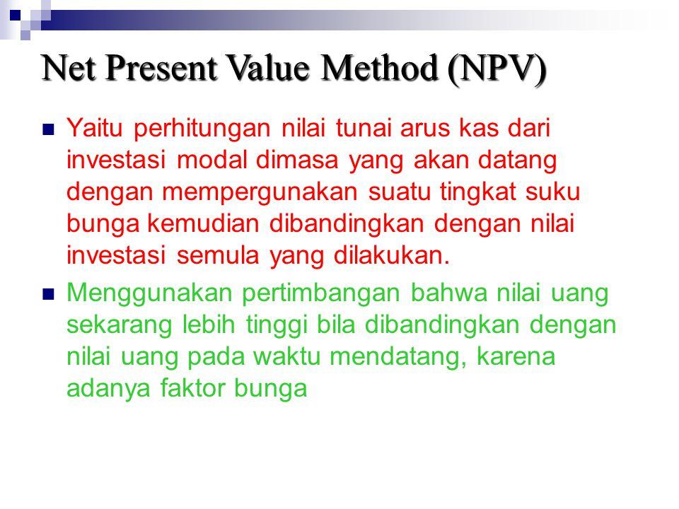 Kriteria Penerimaan Proyek NPV positif  diterima (Jika PV arus kas lebih tinggi dari investasi awal) NPV negatif  ditolak (Jika PV arus kas lebih kecil dari investasi awal) Jika dua proyek bersifat saling meniadakan maka yang dipilih adalah proyek dengan NPV tertinggi.