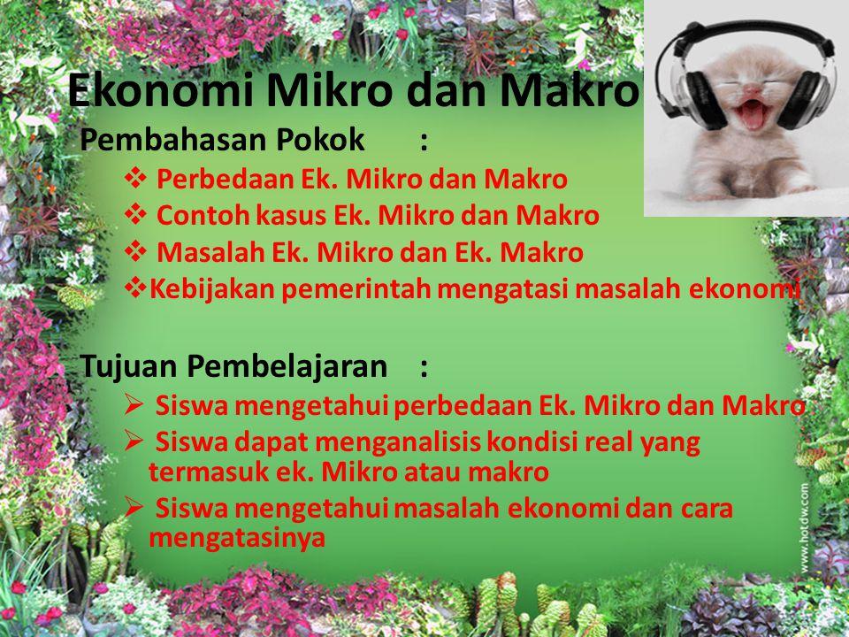 Ekonomi Mikro dan Makro Pembahasan Pokok:  Perbedaan Ek.