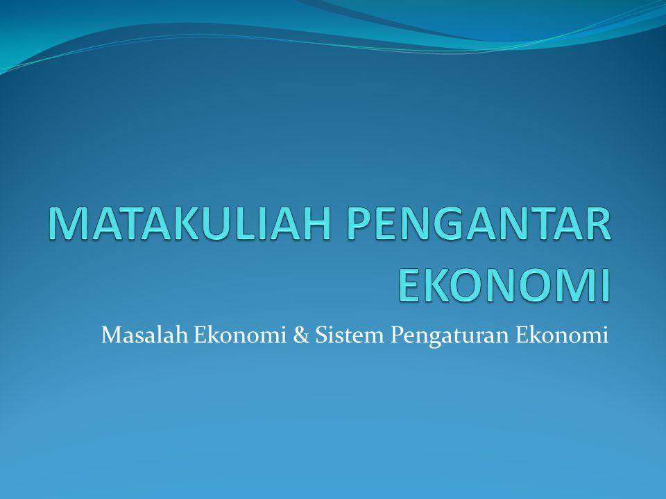 Masalah Ekonomi & Sistem Pengaturan Ekonomi