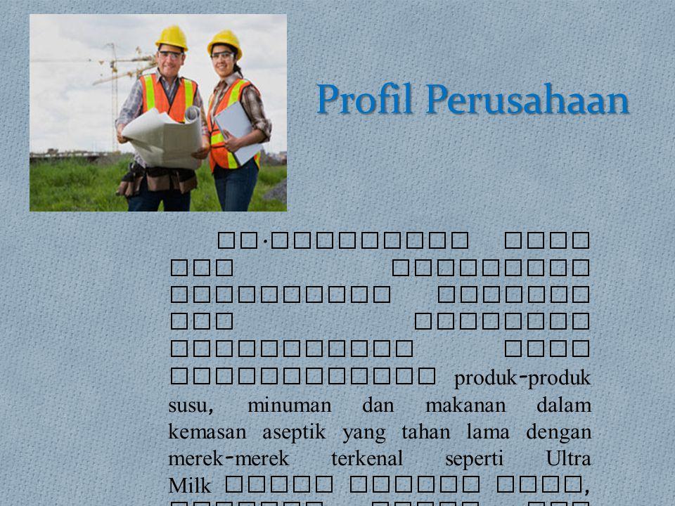 Profil Perusahaan PT. Ultrajaya saat ini merupakan perusahaan pertama dan terbesar diIndonesia yang menghasilkan produk - produk susu, minuman dan mak