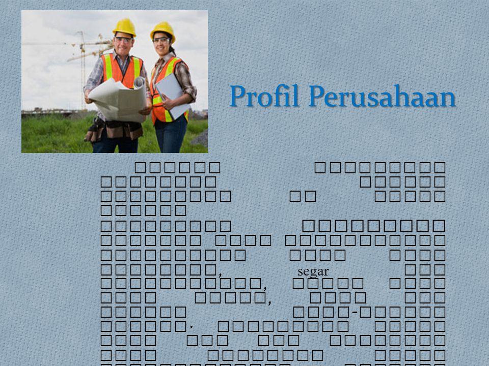 Profil Perusahaan Lokasi pabriknya terletak sangat strategis di pusat daerah pedalaman pertanian Bandung yang menyediakan sumberdaya alam yang melimpa