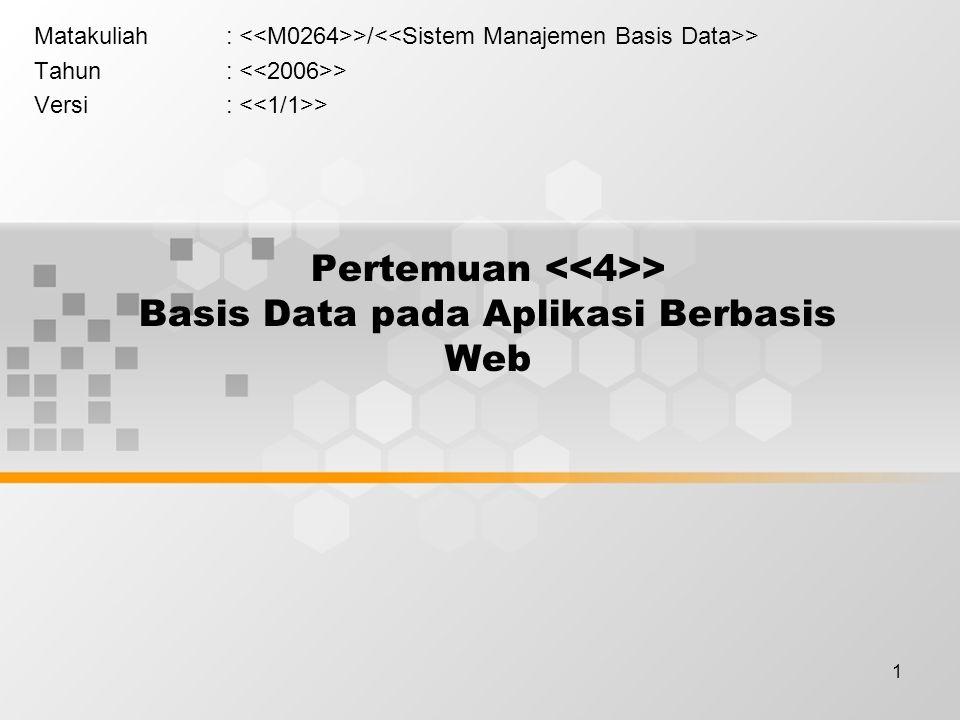 1 Pertemuan > Basis Data pada Aplikasi Berbasis Web Matakuliah: >/ > Tahun: > Versi: >