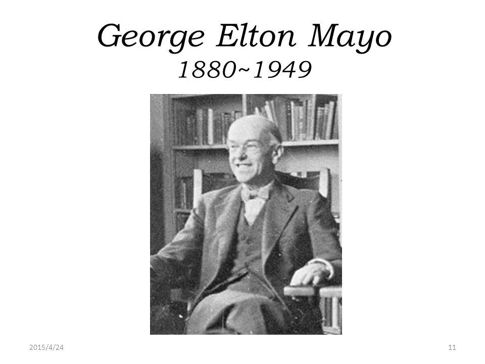 2015/4/2411 George Elton Mayo 1880~1949