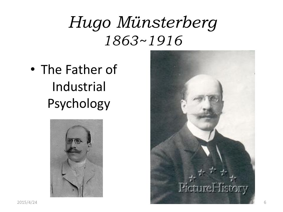2015/4/247 Contribution to Industrial Psychology by Hugo Münsterberg Münsterberg wrote the book, Psychology and Industrial Efficiency , which looked at problems with monotony, attention and fatigue, physical and social influences on the working power, the effects of advertising and the future development of economic psychology.