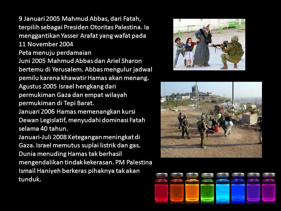 9 Januari 2005 Mahmud Abbas, dari Fatah, terpilih sebagai Presiden Otoritas Palestina.