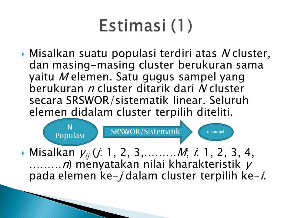  Misalkan suatu populasi terdiri atas N cluster, dan masing-masing cluster berukuran sama yaitu M elemen.