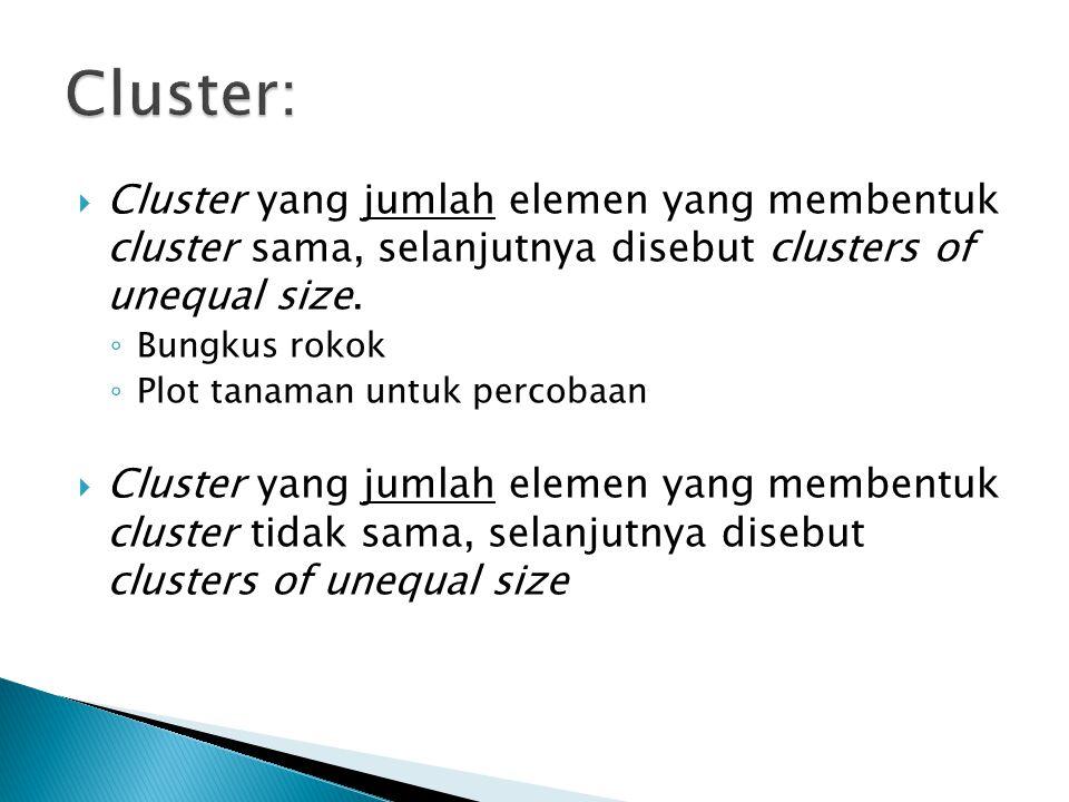  Cluster yang jumlah elemen yang membentuk cluster sama, selanjutnya disebut clusters of unequal size.