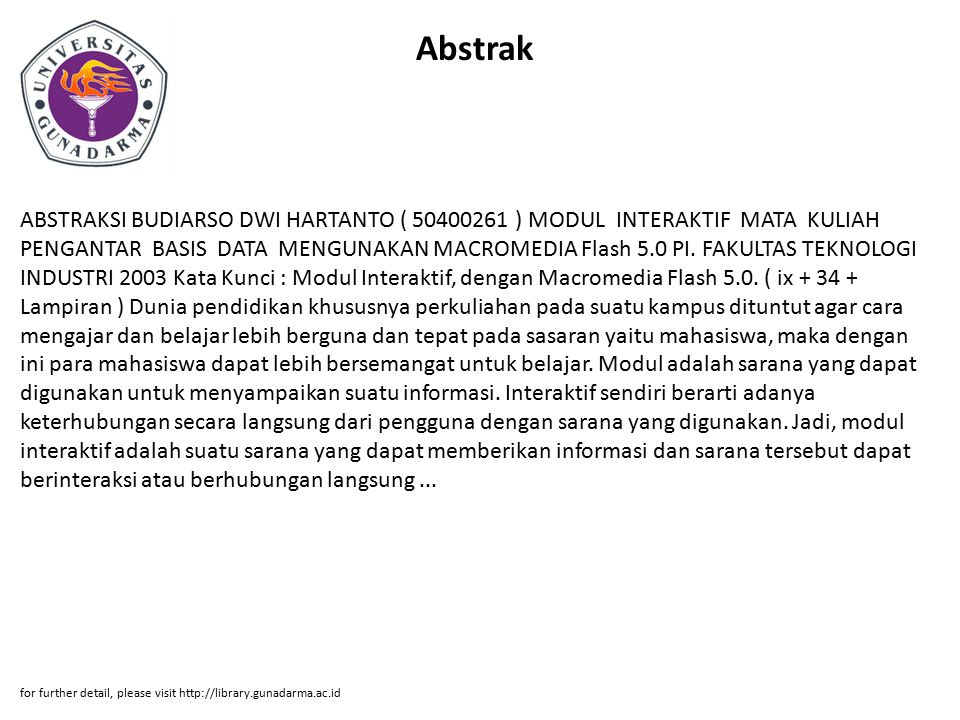 Abstrak ABSTRAKSI BUDIARSO DWI HARTANTO ( 50400261 ) MODUL INTERAKTIF MATA KULIAH PENGANTAR BASIS DATA MENGUNAKAN MACROMEDIA Flash 5.0 PI. FAKULTAS TE