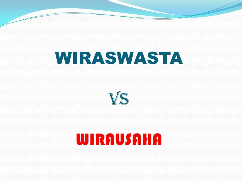 WIRASWASTA VS WIRAUSAHA