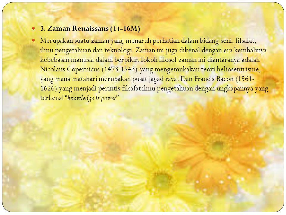 2. Zaman Pertengahan (6-16M) Ciri pemikiran pada zaman ini ialah teosentris yang menggunakan pemikiran filsafat untuk memperkuat dogma agama Kristiani