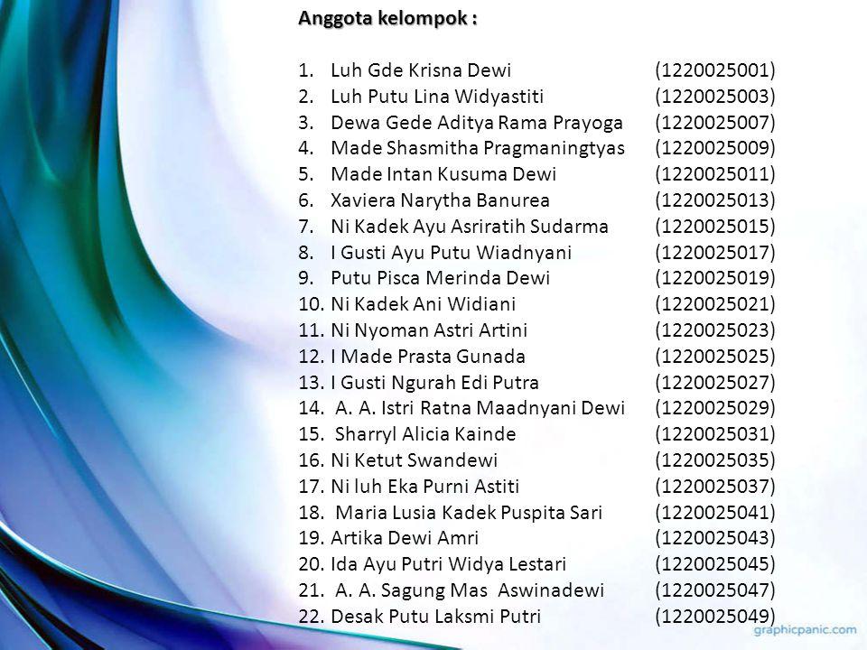 Anggota kelompok : 1.Luh Gde Krisna Dewi (1220025001) 2.Luh Putu Lina Widyastiti (1220025003) 3.Dewa Gede Aditya Rama Prayoga (1220025007) 4.Made Shas