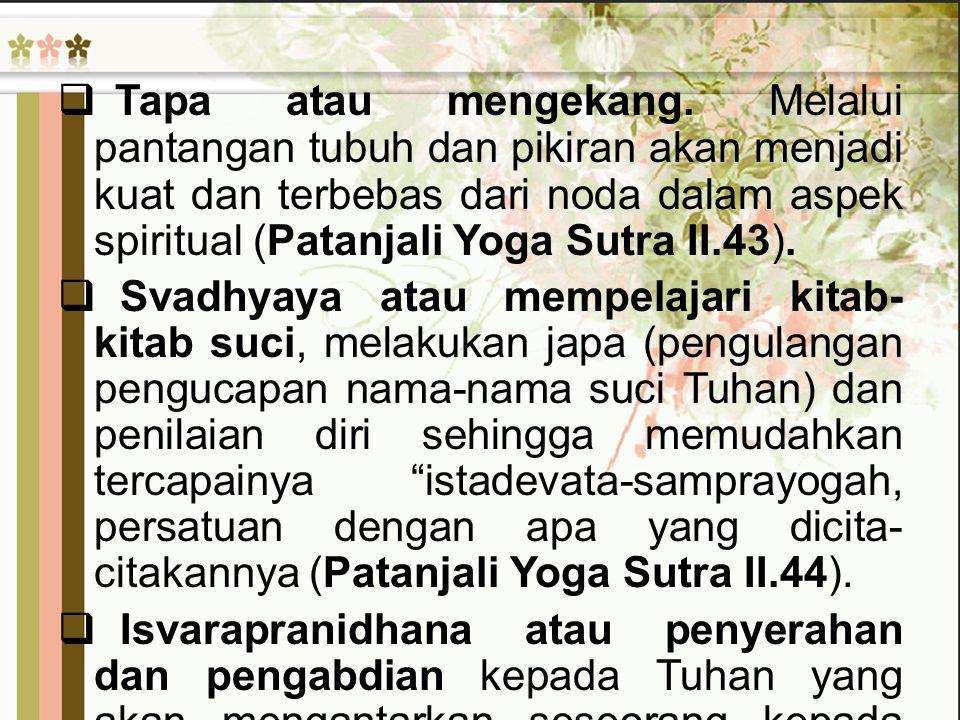 Kebalikan dari sepuluh kebaikan yang harus diwujudkan (Yama dan Niyama) disebut sebagai vitarka, yaitu kesalahan-kesalahan yang harus dengan teliti dijauhkan dan dihilangkan, yaitu:  Himsa atau kekerasan dan tidak sabar sebagai lawan Ahimsa  Asatya atau kepalsuan sebagai lawan dari Satya  Steya atau keserakahan sebagai lawan dari Asteya  Vyabhicara atau kenikmatan seksual sebagai lawan dari Brahmacarya  Asauca atau kekotoran sebagai lawan dari Sauca  Asantosa atau ketidakpuasan sebagai lawan dari Santosa  Vilasa atau kemewahan sebagai lawan Tapa  Pramada atau kealpaan sebagai lawan Svadhyaya  Prakrti-pranidhana atau keterikatan pada prakrti sebagai lawan dari Isvarapranidhana