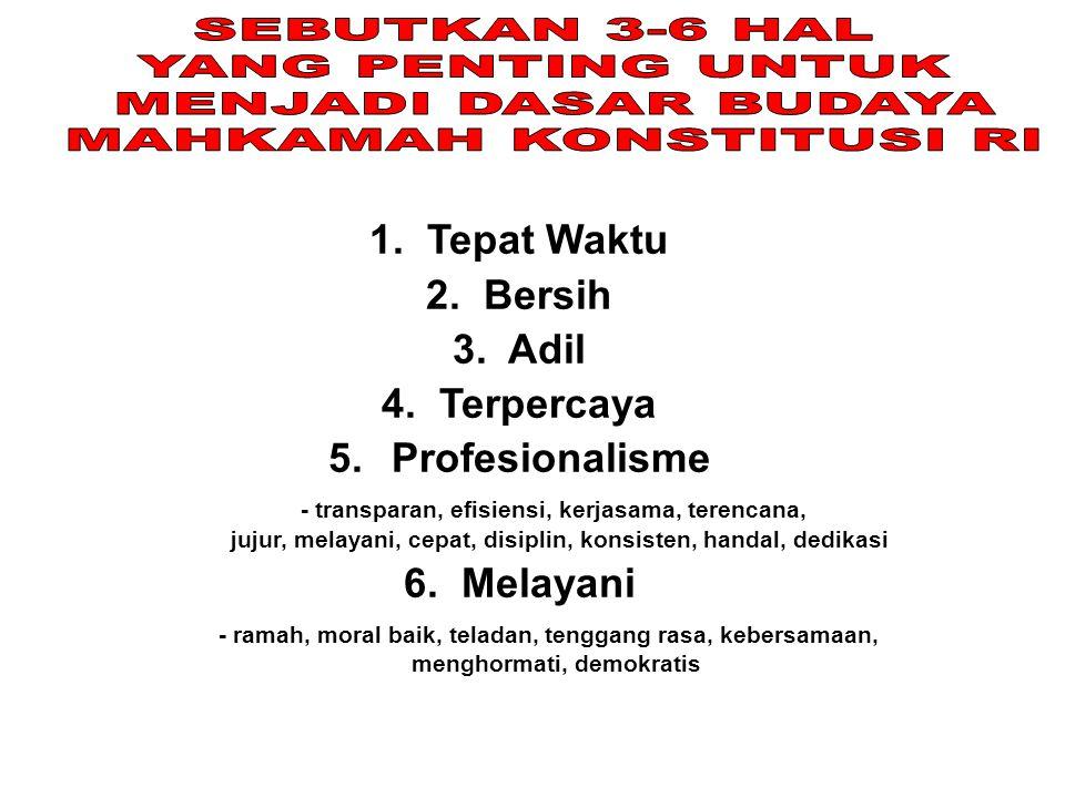 1. Tepat Waktu 2. Bersih 3. Adil 4. Terpercaya 5. Profesionalisme - transparan, efisiensi, kerjasama, terencana, jujur, melayani, cepat, disiplin, kon
