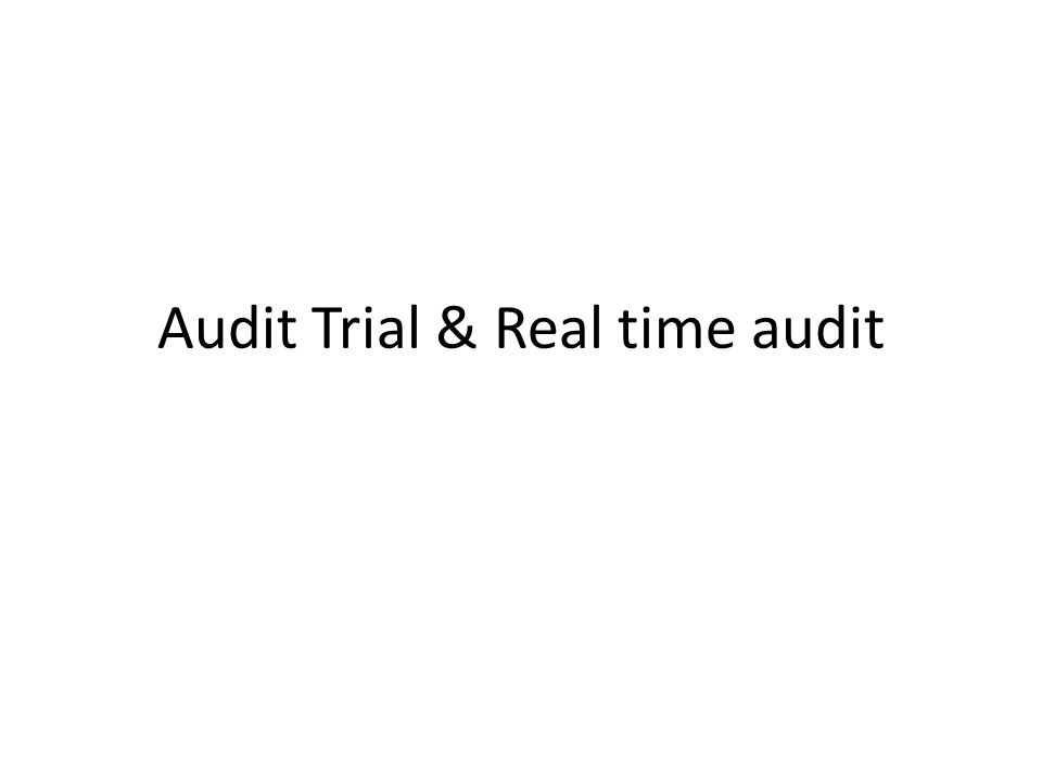 Audit Trial & Real time audit