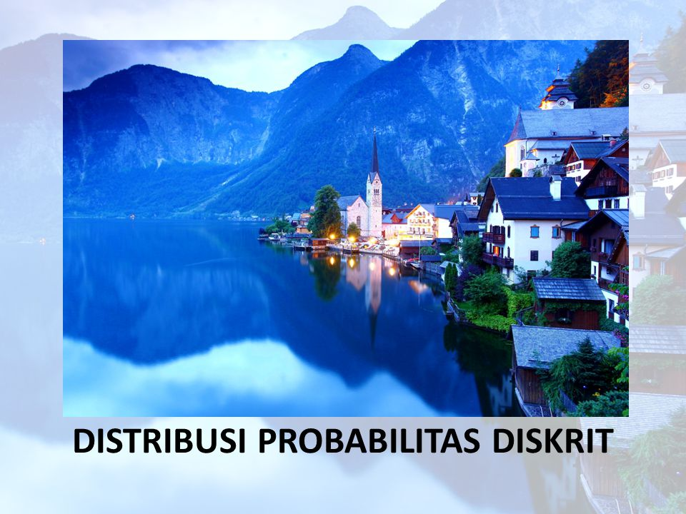 DISTRIBUSI PROBABILITAS DISKRIT