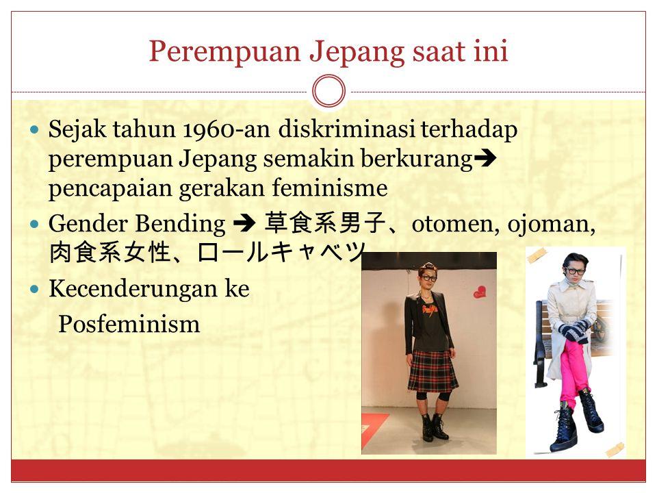 Perempuan Jepang saat ini Sejak tahun 1960-an diskriminasi terhadap perempuan Jepang semakin berkurang  pencapaian gerakan feminisme Gender Bending 
