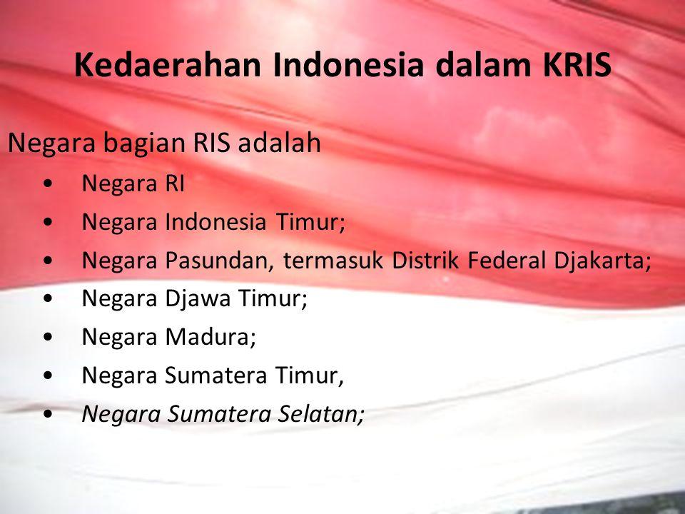 Kedaerahan Indonesia dalam KRIS Negara bagian RIS adalah Negara RI Negara Indonesia Timur; Negara Pasundan, termasuk Distrik Federal Djakarta; Negara