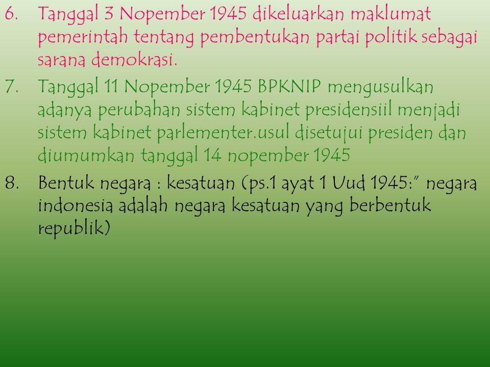 4.Belum dapat dilaksanakan dengan baik (sistem pemerintahan dan lembaga negara termasuk mpr dan Dpr sesuai dengan uud 1945 belum terbentuk), karena se