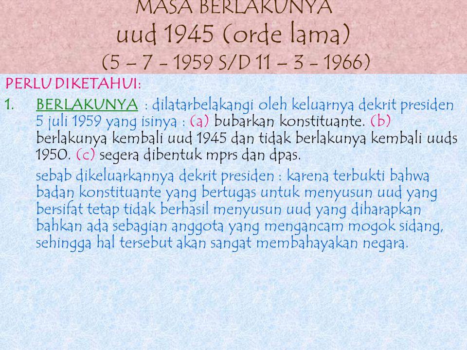 11.ALAT KELENGKAPAN NEGARA YANG ADA WAKTU ITU : 1).PRESIDEN 2).DEWAN MENTERI 3).DPR 4).DPK(DEWAN PENGAWAS KEUANGAN) 5).MEHKAMAH AGUNG INDONESIA 6).KON