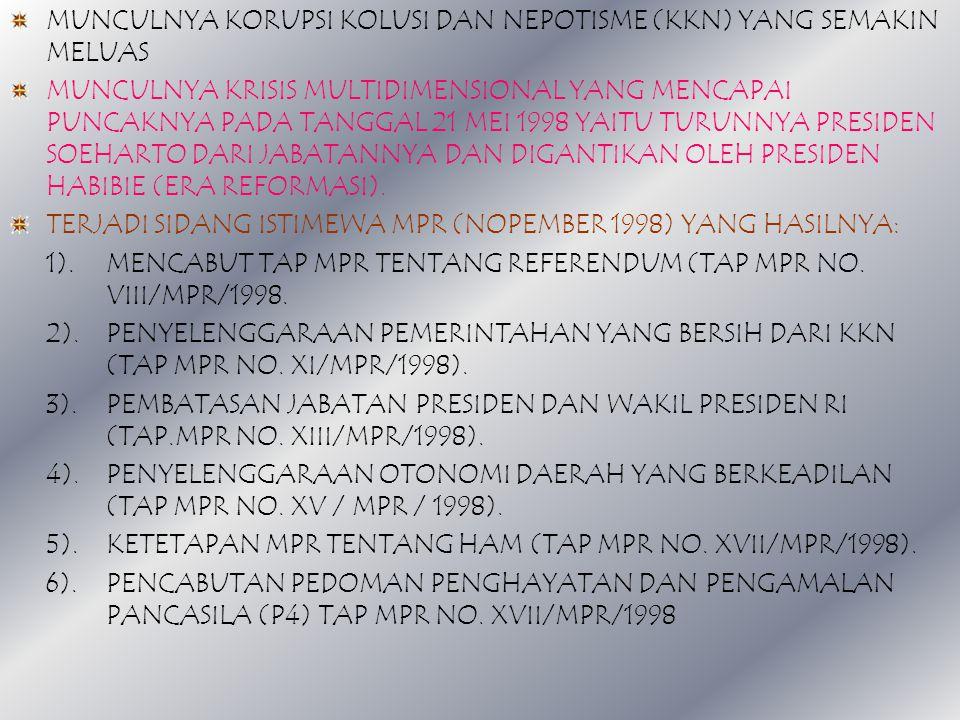 TERJADI PENYEDERHANAAN KEPARTAIAN (TAP MPRS NO. XXII / MPRS / 1966). TERJADI PEMBUBARAN PARTAI KOMUNIS INDONESIA (PKI) DAN DINYATAKAN SEBAGAI ORGANISA
