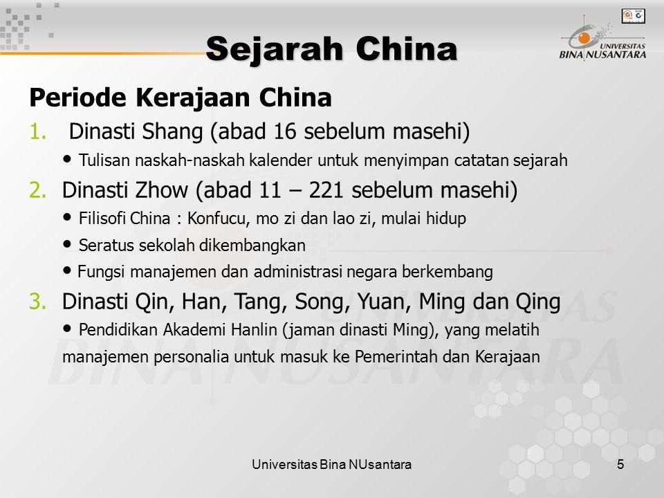 Universitas Bina NUsantara5 Sejarah China Periode Kerajaan China 1. Dinasti Shang (abad 16 sebelum masehi) Tulisan naskah-naskah kalender untuk menyim