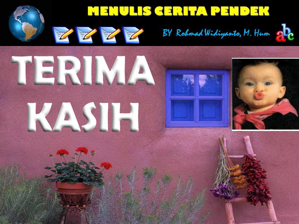 MENULIS CERITA PENDEK BY Rohmad Widiyanto, M. Hum Awal Kata Awal Kata Catatan Catatan Syarat Syarat Ide Ide Alur Proses Deskripsi Alur Cerita